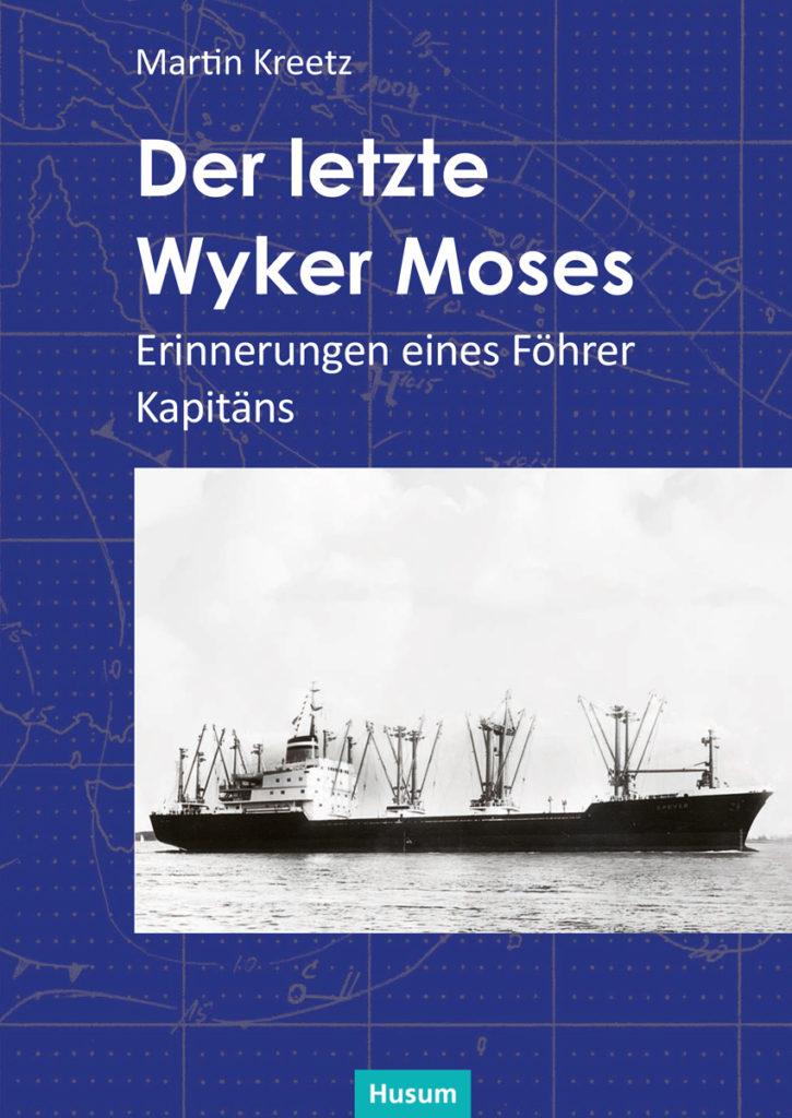 Der letzte Wyker Moses - Erinnerungen eines Föhrer Kapitäns Cover